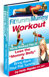 holly rigsby is creator of the popular fit yummy mummy exercise program